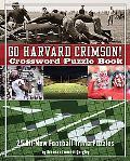 Go Harvard Crimson Crossword Puzzle Book: 25 All-New Football Trivia Puzzles
