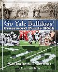 Yale Bulldogs Crossword Puzzle Book: 25 All-New Football Trivia Puzzles (Crossword Puzzle Bo...