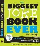The Biggest Joke Book Ever (No Kidding): Jokes for Everyone! Jokes for Every Occasion! Jokes...