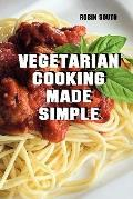 Vegetarian Cooking Made Simple