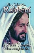 They Called Him Rabboni