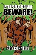 If The Forest Is Silent, Beware!