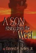 A Son Rising From The West