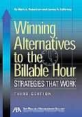 Winning Alternatives to the Billable Hour, Third Edition: Strategies that Work