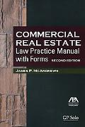 Commercial Real Estate Law Practice Manual with Forms, Second Edition