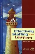 Effectively Staffing Your Law Firm (Firm Building)