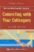 The Law Firm Associate's Guide to Connecting with Your Colleagues Training Manual
