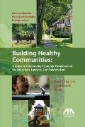Building Healthy Communities: A Guide to Community Economic Development for Advocates, Lawye...