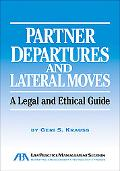 Partner Departures and Lateral Moves: A Legal and Ethical Guide