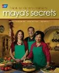 Maya's Secrets : 100 Delightful Latin Dishes for a Healthier You