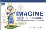 Imagine What's Possible: Using the Power of Your Mind to Help Take Control of Your Life Duri...