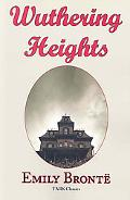 Wuthering Heights: Emily Bront's Classic Masterpiece  Complete Original Text