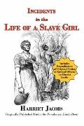 Incidents In The Life Of A Slave Girl (With Reproduction Of Original Notice Of Reward Offere...