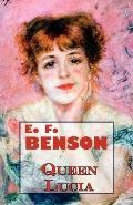 E. F. Benson's Queen Lucia