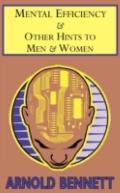 Mental Efficiency & Other Hints To Men & Women