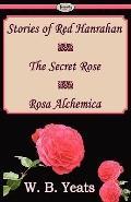 Stories of Red Hanrahan & The Secret Rose & Rosa Alchemica