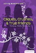 Cliques, Crushes, and True Friends: Developing Healthy Relationships