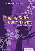Playing Safe, Eating Right: Making Healthy Choices