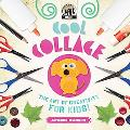Cool Collage: The Art of Creativity for Kids