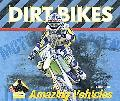 Dirt Bikes (Amazing Vehicles)
