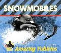 Snowmobiles (Amazing Vehicles)