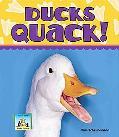 Ducks Quack!