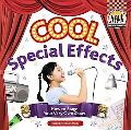Cool Special Effects: How to Stage Your Very Own Show (Cool Performances)