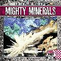 Mighty Minerals (Rock on!: a Look at Geology)