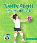 Volleyball by the Numbers (Team Sports By the Numbers)