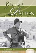 George S. Patton: World War II General & Military Innovator (Military Heroes)
