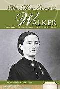 Dr. Mary Edwards Walker: Civil War Surgeon & Medal of Honor Recipient (Military Heroes)