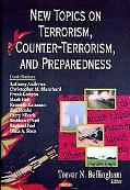 New Topics on Terrorism, Counter-Terrorism, and Preparedness: New Research
