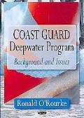 Coast Guard Deepwater Program: Background and Issues