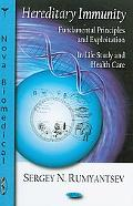 Hereditary Immunity: Fundamental Principles and Exploitation in Life Study and Health Care
