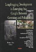 Leapfrogging Development in Emerging Asia: Caught Between Greening and Pollution