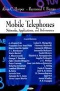 Mobile Telephones: Networks, Applications and Performance