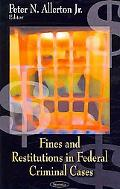 Fines and Restitutions in Federal Criminal Cases