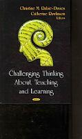 Challenging Thinking about Teaching and Learning