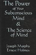 Science of Mind and the Power of Your Subconscious Mind