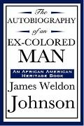 The Autobiography Of An Ex-Colored Man (An African American Heritage Book)