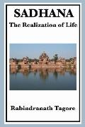 Sadhana: The Realization of Life