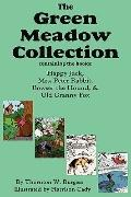 The Green Meadow Collection: Happy Jack, Mrs. Peter Rabbit, Bowser the Hound, & Old Granny F...