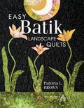 Easy Batik Landscape Quilts