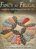 Fancy to Frugal : Authentic Quilt Patterns from the '30s