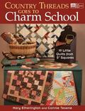 Country Threads Goes to Charm School : 19 Little Quilts fro 5 Squares