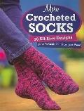 More Crocheted Socks : 16 All-New Designs