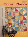 Modern Basics : Easy Quilts to Fit Your Budget, Space and Style