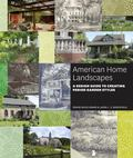 Designing American Gardens : A Guide to Historic Landscape Design, 1620-2000
