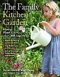 The Family Kitchen Garden: How to Plant, Grow, and Cook Together