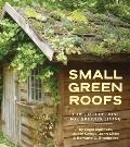 Small Green Roofs : Low-Tech Options for Greener Living